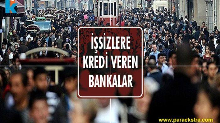 İşsizlere Kredi Veren Bankalar