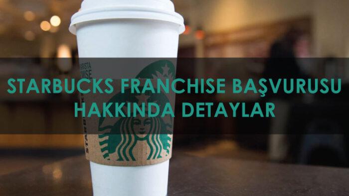 Starbucks Franchise İşlemleri | Starbucks Bayilik Bedeli 2020