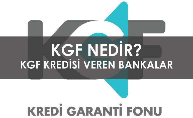 KGF Nedir? | Kredi Garanti Fonu Nasıl Alınır?