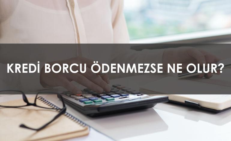 Kredi Borcu Ödenmezse Ne Olur ?