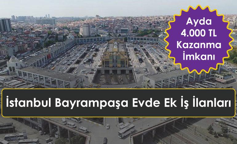 İstanbul Bayrampaşa Evde Ek İş İlanları