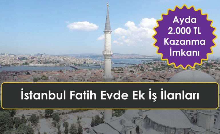 İstanbul Fatih Evde Ek İş İlanları