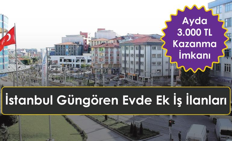 İstanbul Güngören Evde Ek İş İlanları
