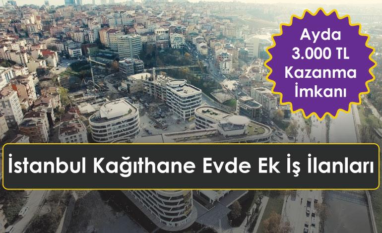 İstanbul Kağıthane Evde Ek İş İlanları