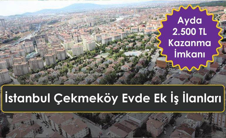 İstanbul Çekmeköy Evde Ek İş İlanları