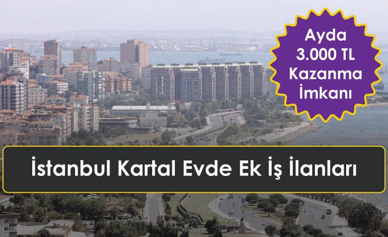 İstanbul Kartal Evde Ek İş İlanları | Evde İş İmkanı İle Aylık 3.000 TL