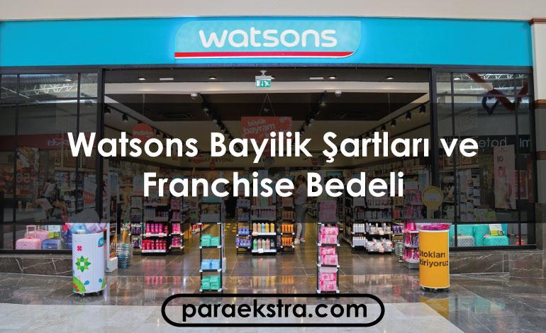 Watsons Bayilik Şartları ve Franchise Bedeli