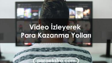 Video İzleyerek Para Kazanma Yolları