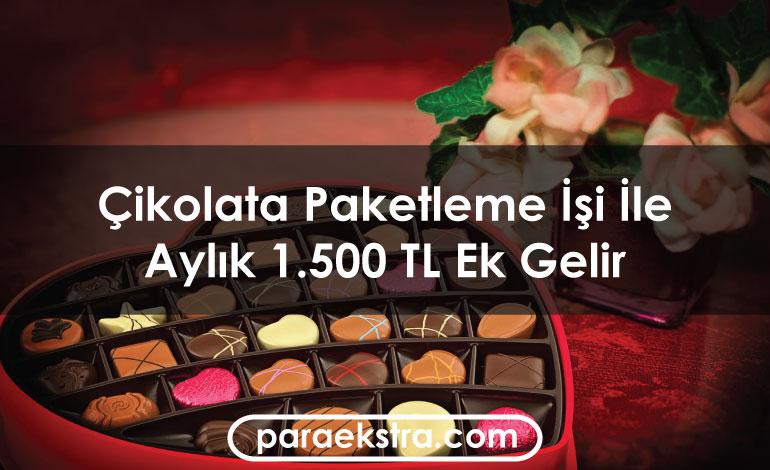 Çikolata Paketleme İşi İle Aylık 1.500 TL Ek Gelir